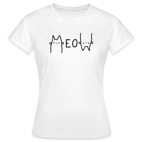 Meow Katzen schnurren - Frauen T-Shirt