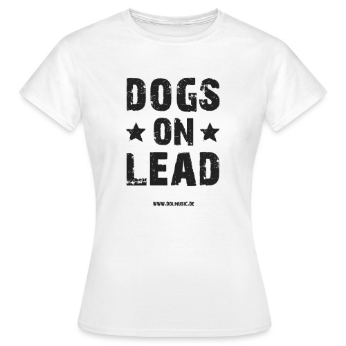 DOGS ON LEAD - Frauen T-Shirt