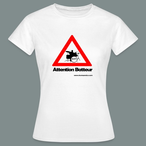 Attention batteur - T-shirt Femme