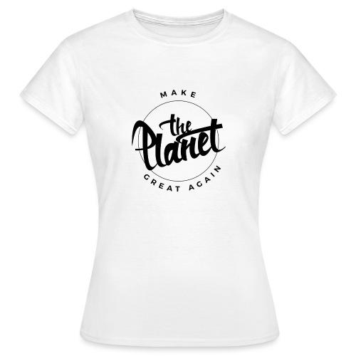 MakeThePlanetGreatAgain Organic Shirt White - Women's T-Shirt