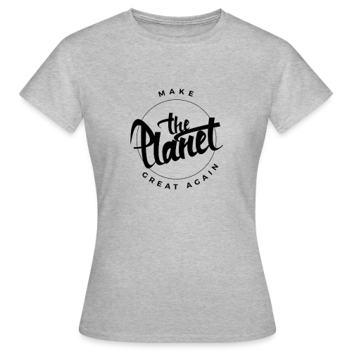 MakeThePlanetGreatAgain Organic Shirt White - Women's T-Shirt