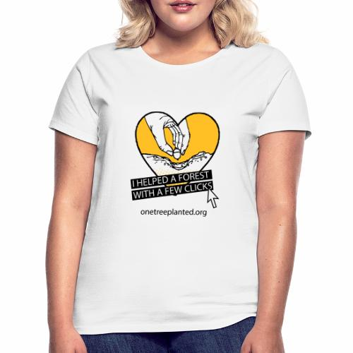 I helped a forest with a few clicks - Women's T-Shirt