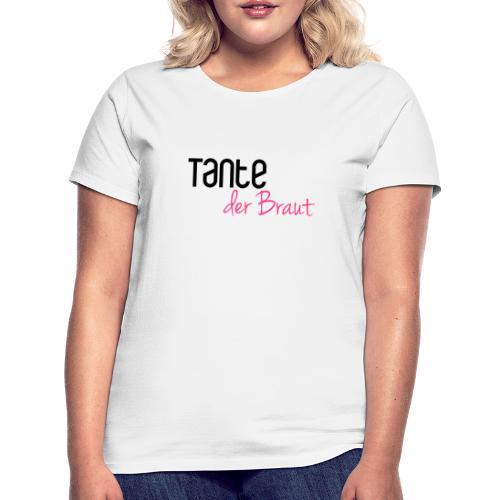 Tante der Braut - Frauen T-Shirt