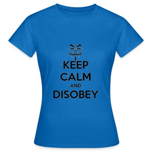 keep calm and disobey thi - Naisten t-paita