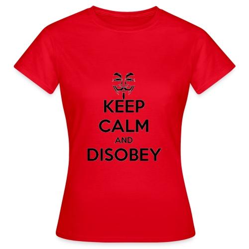 keep calm and disobey thi - Naisten t-paita