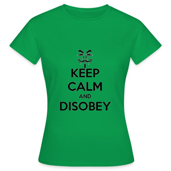 keep calm and disobey thi