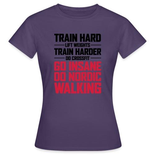 Nordic Walking - Go Insane - Naisten t-paita