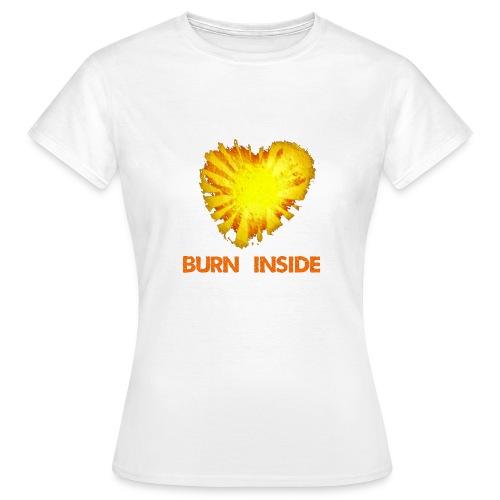Burn inside - Maglietta da donna