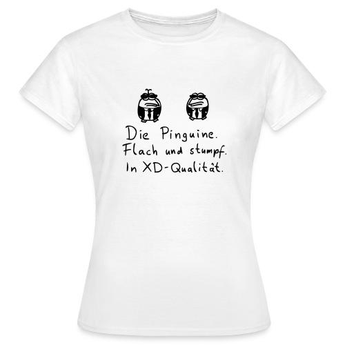 XD Qualität - Frauen T-Shirt
