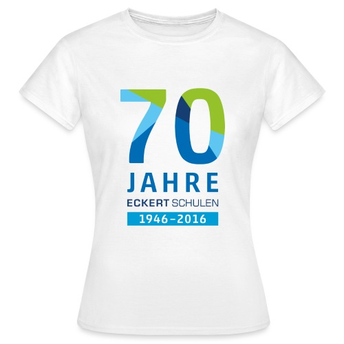 70 Jahre Eckert Schulen - Frauen T-Shirt