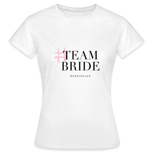 Team Bride - Frauen T-Shirt