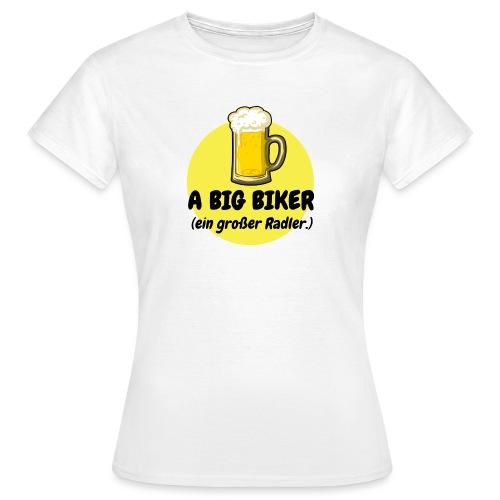 A big biker - Frauen T-Shirt