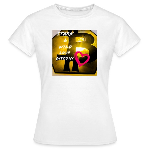 I love bitcoin - Frauen T-Shirt
