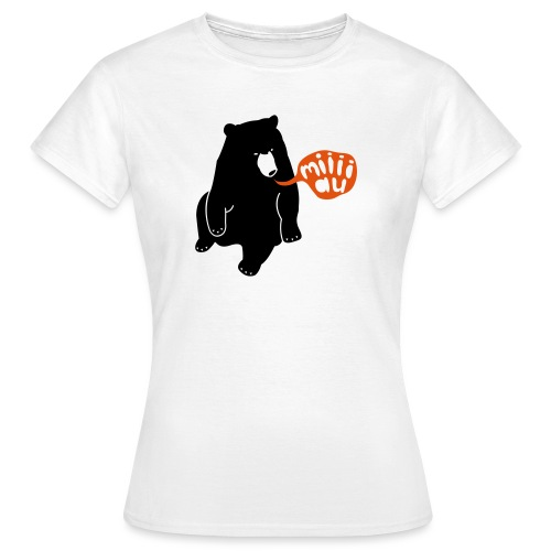 Bär sagt Miau - Frauen T-Shirt