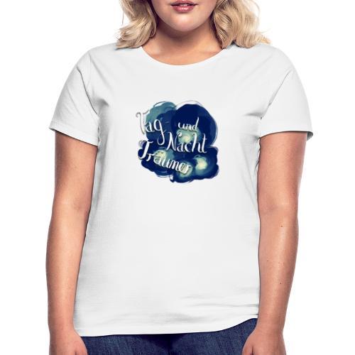 Tag- und Nachtträumer - Frauen T-Shirt