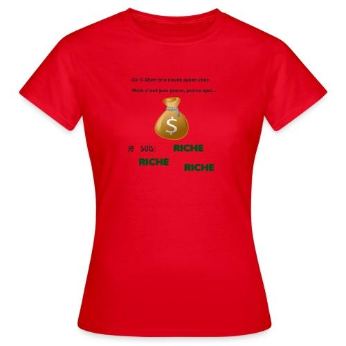 Je suis riche. - T-shirt Femme
