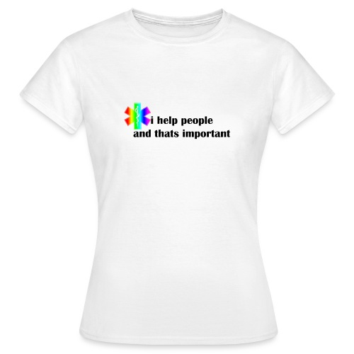 i help people - Vrouwen T-shirt