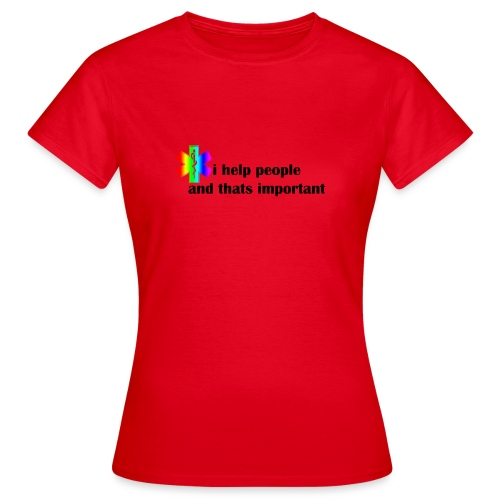 i help people - Vrouwen T-shirt