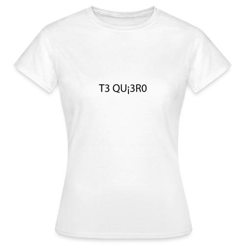 Te Quiero - T-shirt Femme
