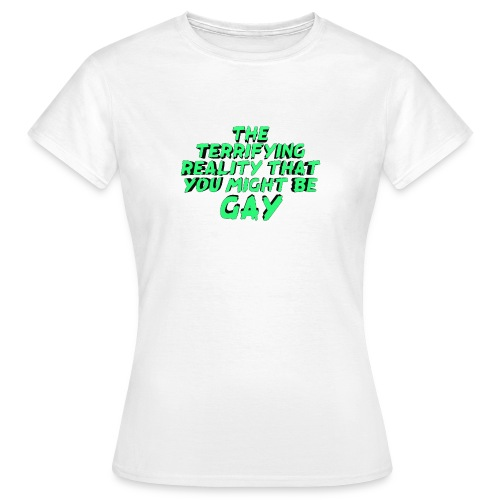 Scariest Things: The Gay Realisation - Women's T-Shirt