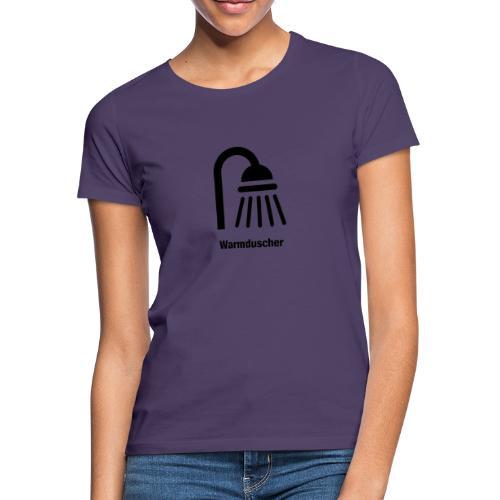 Warmduscher - Frauen T-Shirt