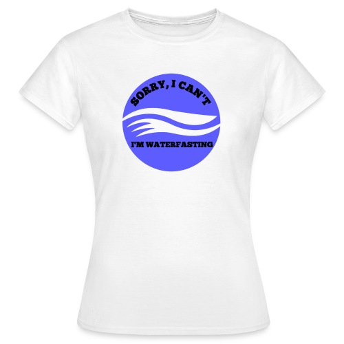 waterfasting - Vrouwen T-shirt