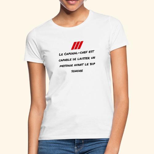 caporal chef - T-shirt Femme