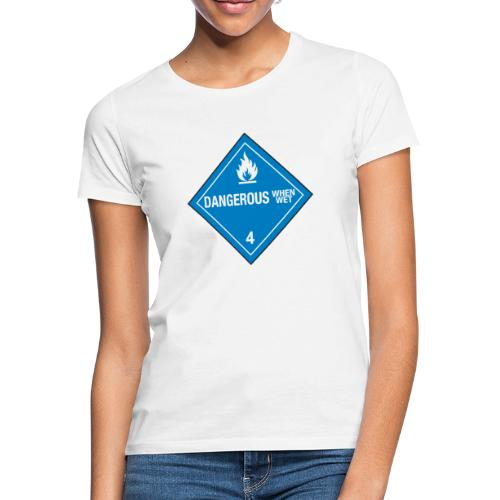 Dangerous When Wet - Women's T-Shirt