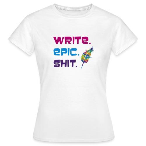 Write.Epic.Shit by www.Schreiben-im-Flow.de - Frauen T-Shirt