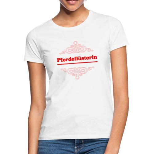Pferdeflüsterin - Frauen T-Shirt