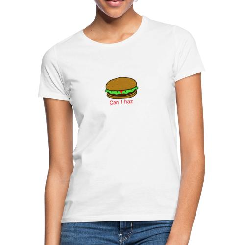 Can I haz hamburger. - Vrouwen T-shirt