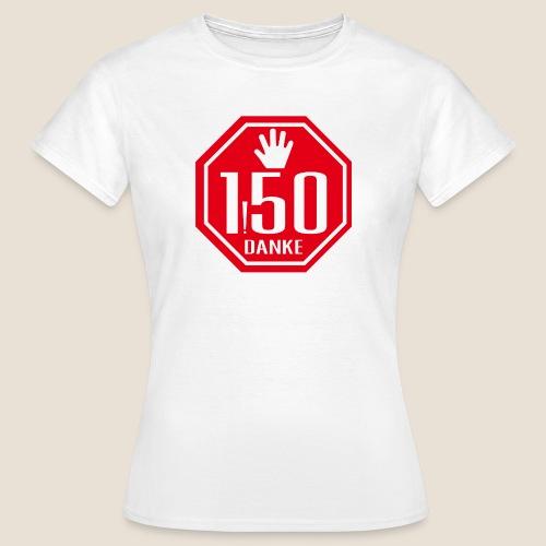 Stopp-Abstand - Frauen T-Shirt