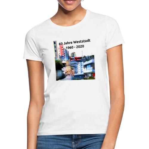 60 Jahre Weststadt 5 - Frauen T-Shirt