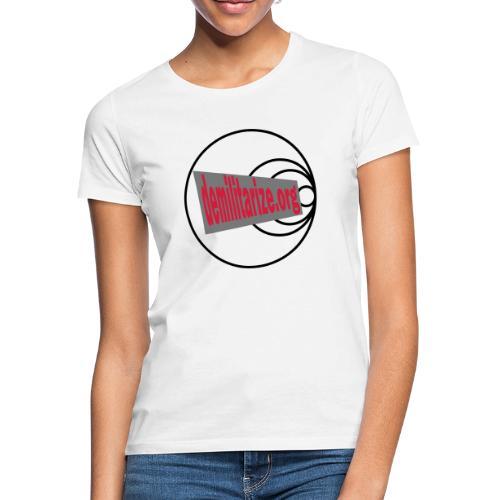 demilitarize org final 1st edition - Women's T-Shirt