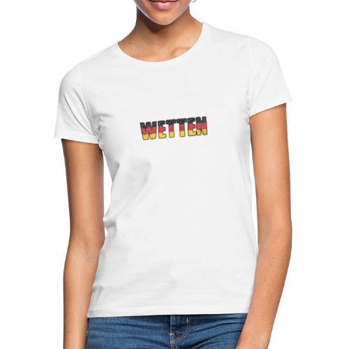 Wetten - Frauen T-Shirt