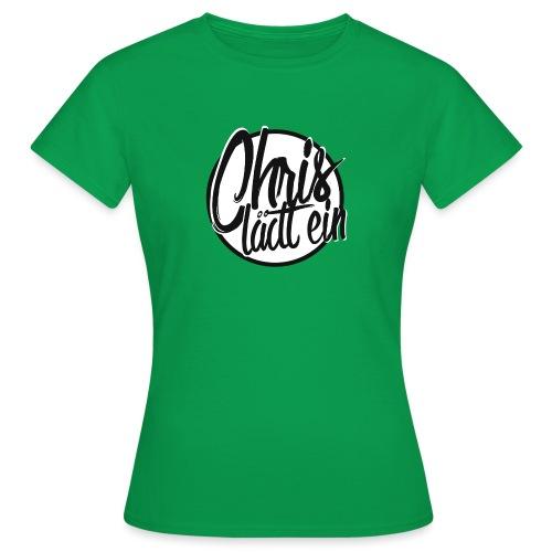 Chris lädt ein - Frauen T-Shirt