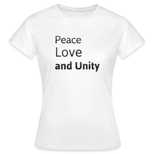 peace love and unity - Women's T-Shirt
