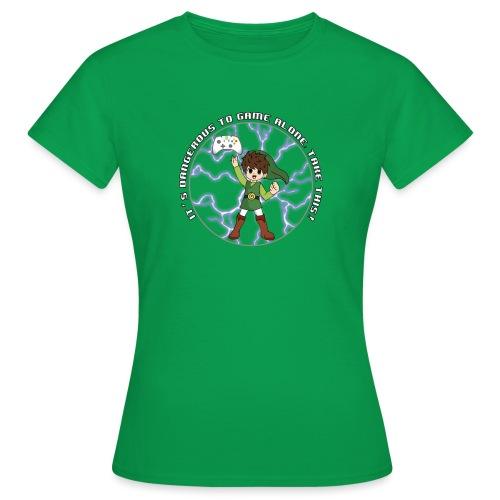 Dangerous To Game Alone - Women's T-Shirt