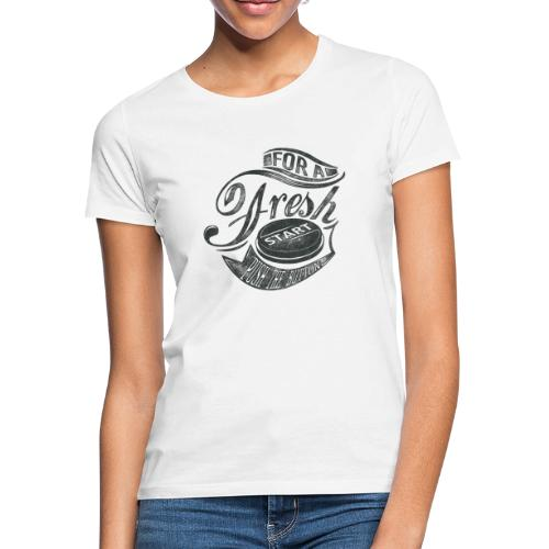 Fresh start - Frauen T-Shirt
