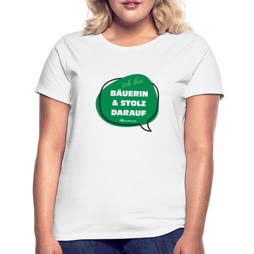 Bäuerin und stolz darauf - Frauen T-Shirt