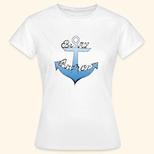 Be my anchor weiß Herren - Frauen T-Shirt