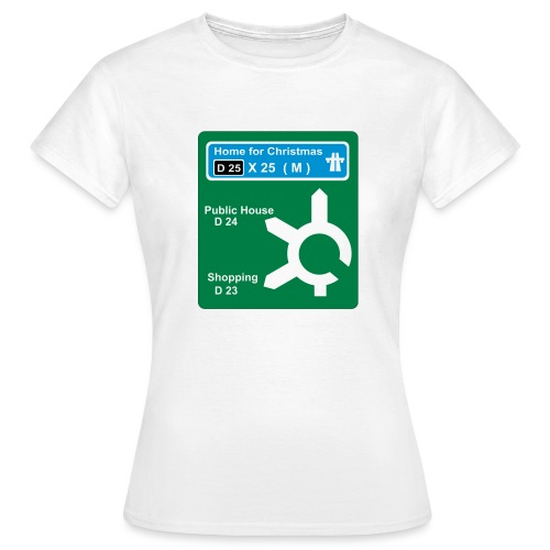 HOME_FOR_CHRISTMAS_SIGN - Women's T-Shirt