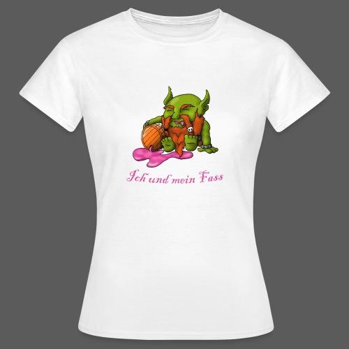Ich und mein Fass - Frauen T-Shirt
