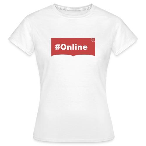 #Online - Frauen T-Shirt