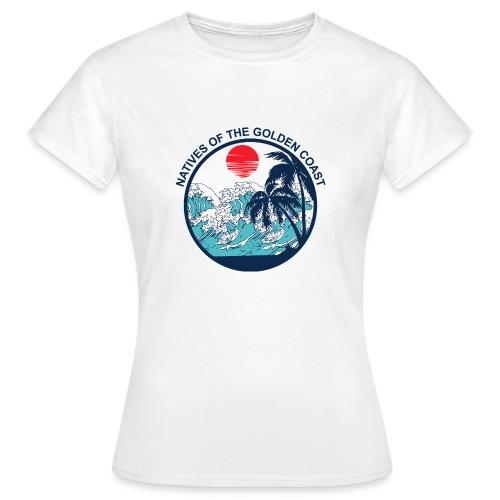 Natives Of The Golden Coast T Shirt - Women's T-Shirt