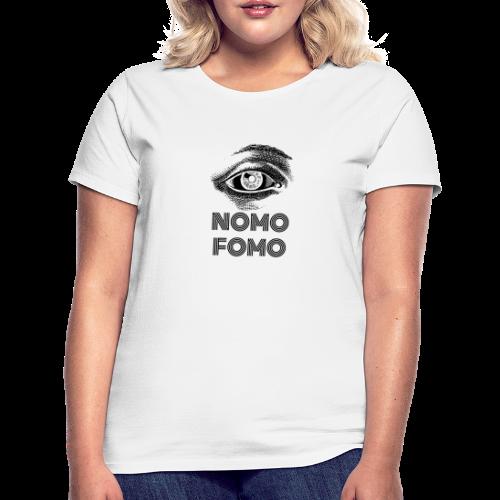 NOMO FOMO - Women's T-Shirt