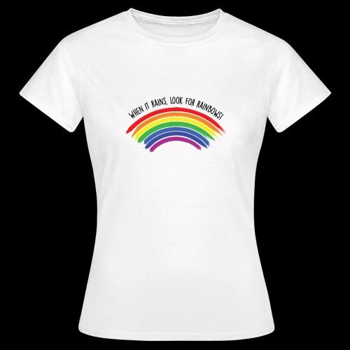 When it rains, look for rainbows! - Colorful Desig - Maglietta da donna
