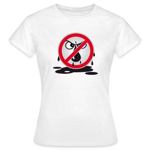 Erdöl - Nein danke! - Frauen T-Shirt