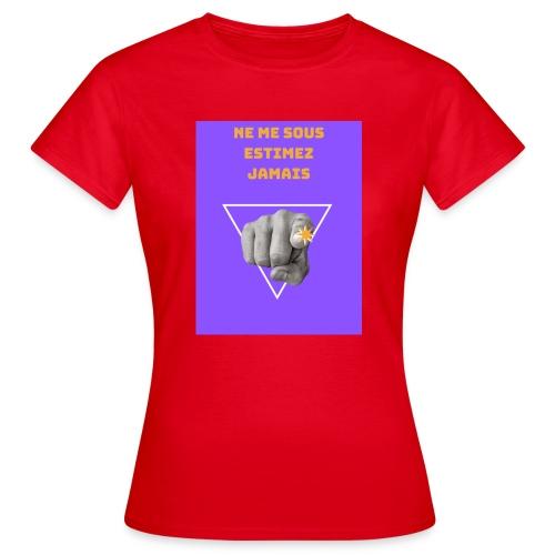 NE ME SOUS ESTIMEZ JAMAIS - T-shirt Femme