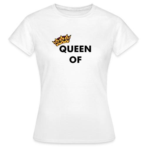 Queen of ... - Frauen T-Shirt